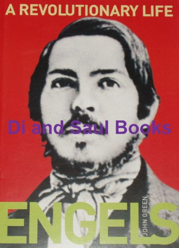 Engels, A Revolutionary Life, by John Green